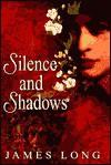 Silence and Shadows - James Long