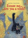Excuse Me . . . Are You a Witch? - Emily Horn, Pawel Pawlak
