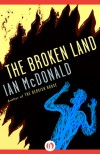 The Broken Land - Ian McDonald