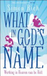 What In God's Name - Simon Rich