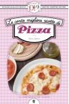Le cento migliori ricette di pizza (eNewton Zeroquarantanove) - Franco Salerno