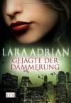 Gejagte der Dämmerung  - Lara Adrian, Katrin Kremmler