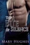 The Bite of Silence - Mary Hughes
