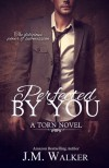 Perfected by You - J.M. Walker
