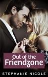 Out of the Friend Zone - Stephanie Nicole