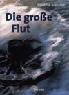 Die große Flut: Chronik der Insel Strand - Waldemar Augustiny