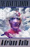 The Road to London - Adriano Bulla