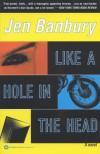 Like a Hole in the Head - Jen Banbury