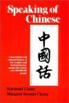Speaking of Chinese - Raymond Chang, Margaret Scrogin Chang