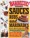 Barbecue! Bible Sauces, Rubs, and Marinades, Bastes, Butters, and Glazes - Steven Raichlen