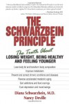 The Schwarzbein Principle: The Truth about Losing Weight, Being Healthy and Feeling Younger - Nancy Deville, Diana Schwarzbein