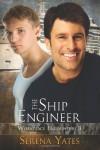 The Ship Engineer  - Serena Yates