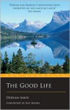 The Good Life: Up the Yukon Without a Paddle - Dorian Amos, Ray Mears