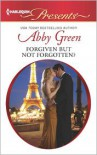 Forgiven but not Forgotten? - Abby Green