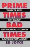 Prime Times, Bad Times - Ed Joyce