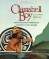Clamshell Boy: A Makah Legend (Native American Legends) - Terri Cohlene, Charles Reasoner