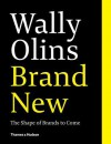 Brand New: The Shape of Brands to Come - Wally Olins