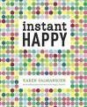 Instant Happy: 10-Second Attitude Makeovers - Karen Salmansohn
