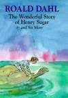 The Wonderful Story Of Henry Sugar - Roald Dahl