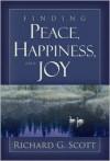 Finding Peace, Happiness and Joy - Richard G. Scott
