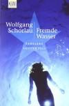 Fremde Wasser - Wolfgang Schorlau