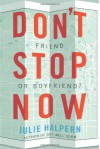 Don't Stop Now - Julie Halpern