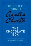The Chocolate Box (A short story) - Agatha Christie