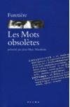 Les Mots obsolètes - Antoine Furetière, Jean-Marc Mandosio
