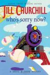 Who's Sorry Now? - Jill Churchill