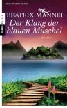 Der Klang der blauen Muschel: Roman - Beatrix Mannel