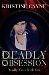 Deadly Obsession (Deadly Vices) - Kristine Cayne