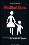 Westend Blues: Ein Katharina-Klein-Krimi aus Frankfurt am Main - Helmut  Barz