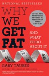 Why We Get Fat: And What to Do About It - Gary Taubes
