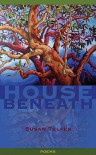 House Beneath - Susan Telfer
