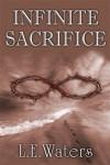 Infinite Sacrifice - L.E. Waters