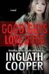 Good Guys Love Dogs - Inglath Cooper