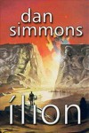 Ílion (New Space Opera, #1) - Dan Simmons