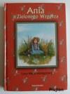 Ania z Zielonego Wzgórza - L.M. Montgomery