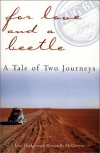 For Love and a Beetle: A Tale of Two Journeys - Ivan Hodge