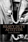 Heavy Duty Attitude - Iain Parke