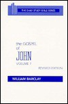 The Gospel of John, Vol. 1 (The Daily Study Bible Series) - William Barclay