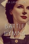 Battle Hymns: A Novel - Cara Langston