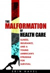 The Malformation of Health Care - Erin Havel