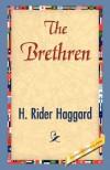 The Brethren - Sir H Rider Haggard