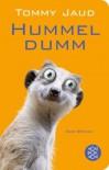 Hummeldumm: Das Roman (Fischer TaschenBibliothek) - Tommy Jaud