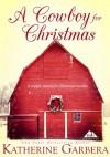 A Cowboy For Christmas (A Copper Mountain Christmas) - Katherine Garbera