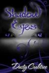 Shadow Eyes - Dusty Crabtree
