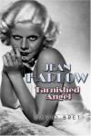 Jean Harlow: Tarnished Angel - David Bret