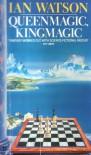 Queenmagic, Kingmagic - Ian Watson