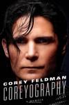 Coreyography: A Memoir - Corey Feldman